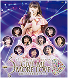Morning Musume 2014 Concert Tour Aki GIVE ME MORE LOVE ~Michishige Sayumi Graduation Commemoration Special~ Blu-ray