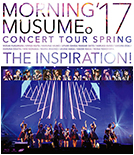 Morning Musume '17 Concert Tour Spring ~THE INSPIRATION!~ Blu-ray